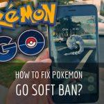how to fix pokemon go soft ban
