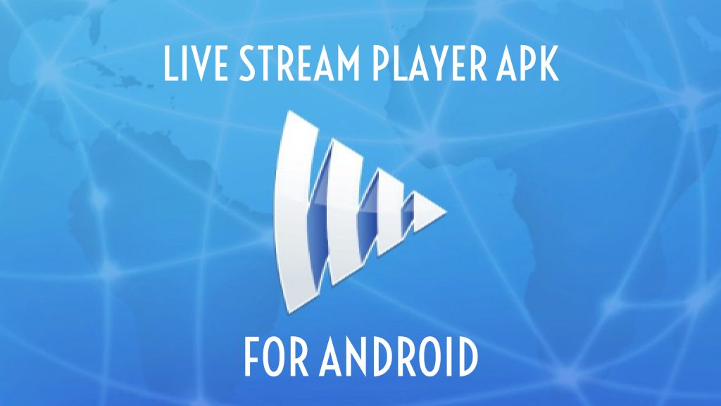 live stream player apk