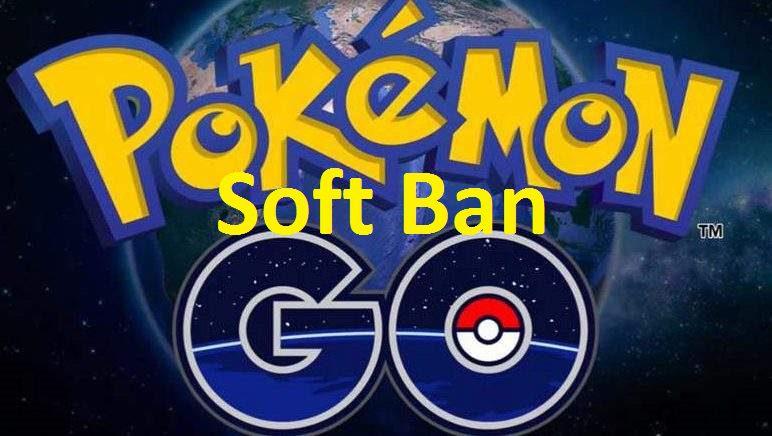 Pokemon go soft ban